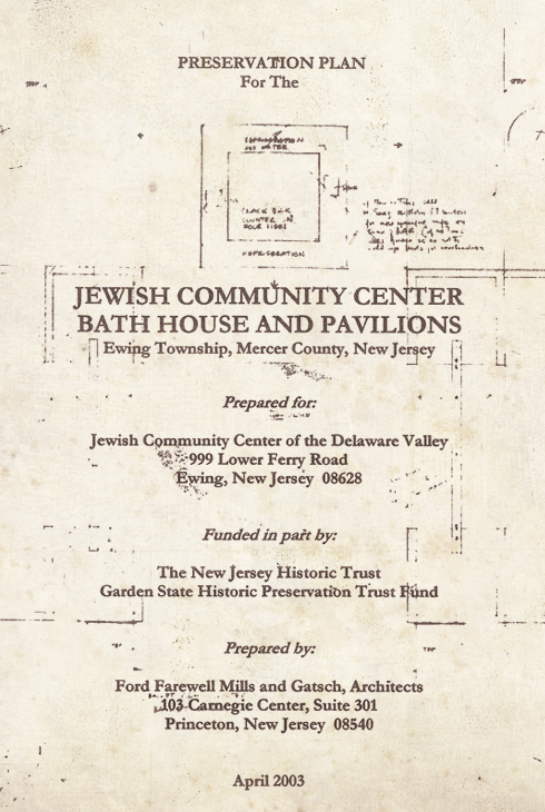 The JCC receives a grant from the New Jersey Historic Trust to commission a preservation plan for the Bath House and Day Camp Pavilions.